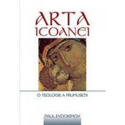 Arta icoanei. O teologie a frumusetii