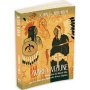 Marea Viziune. Povestea lui Black Elk, un om sfant al poporului Sioux Oglala