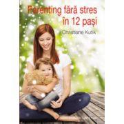 Parenting fara stres in 12 pasi
