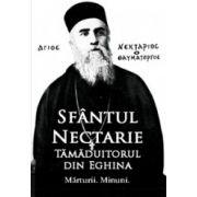 Sfantul Nectarie, tamaduitorul din Eghina. Marturii. Minuni