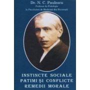 Instincte sociale, patimi si conflicte. Remedii morale