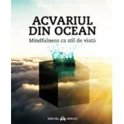 Acvariul din ocean. Mindfulness ca stil de viata