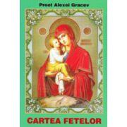 Cartea fetelor - Preot Alexei Gracev