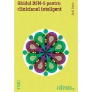 Ghidul DSM 5 pentru clinicianul inteligent