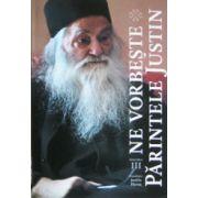 Ne vorbeste parintele Justin. Vol. 3