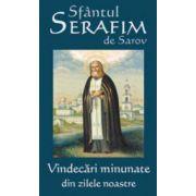 Sfantul Serafim de Sarov. Vindecari minunate din zilele noastre