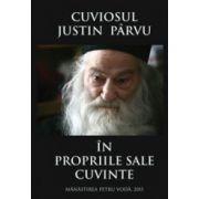 Cuviosul Justin Parvu in propriile sale cuvinte