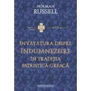 Invatatura despre indumnezeire in traditia patristica greaca