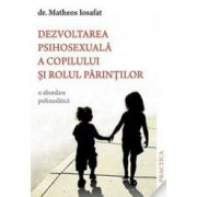 Dezvoltarea psihosexuala a copilului si rolul parintilor