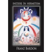 Initiere in Hermetism - Franz Bardon