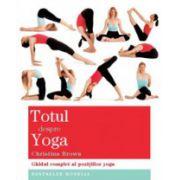 Totul despre yoga. Ghidul complet al pozitiilor yoga