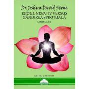 Egoul negativ versus gandirea spirituala