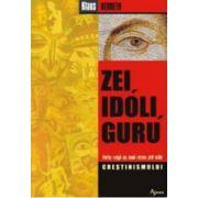 Zei, idoli, guru