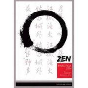 Practica zen. Corp, respiratie, minte