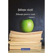Stiinta vietii. Educatie pentru viata (vol. 1)
