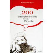 200 de intamplari nostime din viata Parintilor