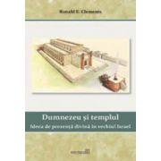 Dumnezeu si templul  Ideea de prezenta divina in vechiul Israel