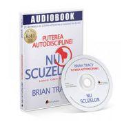 Audiobook: NU SCUZELOR! PUTEREA AUTODISCIPLINEI