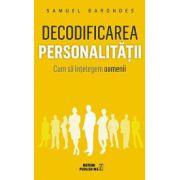 Decodificarea personalitatii cum sa intelegem oamenii