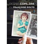 Despre copilarie, cu Francoise Dolto