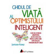 Ghidul de viata al optimistului inteligent