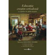 Educatia crestin-ortodoxa a copiilor in zilele noastre