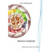 Hrana familiei - pledoarie pentru intoarcerea la sanatate