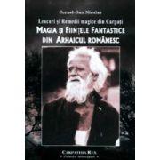 Leacuri si remedii magice din Carpati. Magia si fiintele fantastice din arhaicul romanesc