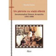 Un parinte cu viata sfanta. Ieromonahul Simon Arvanitis (1901-1988)
