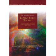 Lumina Celui Nevazut: O privire teologica in rationalitatea Creatiei si teoriile stiintifice recente despre Univers. Vol. I