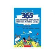 365 de intrebari si raspunsuri pentru a intelege lumea