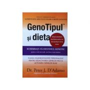 GenoTipul si dieta - Schimbati-va destinul genetic pentru a trai mai mult, mai bine si mai sanatos