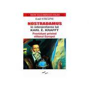 Nostradamus in interpretarea lui Karl E. Krafft - Previziuni privind viitorul Europei