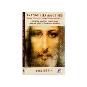 Evanghelia dupa Iisus. Un nou testament pentru vremurile noastre
