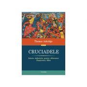 Cruciadele Istoria razboiului pentru eliberarea Pamantului Sfant
