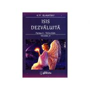 Isis dezvaluita ( vol. IV) o cheie a misterelor stiintei si teologiei antice si medievale - partea a doua - teologia