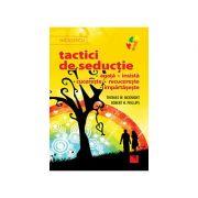 Tactici de seductie - agata - insista -cucereste - recucereste - impartaseste