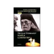 Nicolae Steinhardt, marea convertire