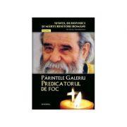 Parintele Galeriu – Predicatorul de foc
