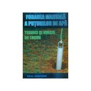 Forarea manuala a puturilor de apa. Tehnici si unelte de lucru