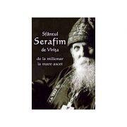 Sfantul Serafim de Virita - de la milionar la mare ascet