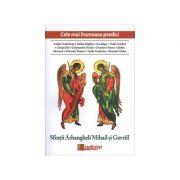 Cele mai frumoase predici. Sfintii Arhangheli Mihail si Gavriil