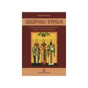 Sarbatorile Sfintilor. Istoricitatea, semnificatia si importanta lor liturgica, religioasa si etnografica
