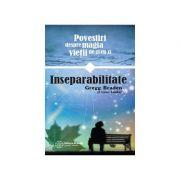 Inseparabilitate- Povestiri din magia vietii de zi cu zi
