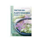 Tincturi din plante medicinale preparate in casa.