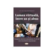 Lumea virtuala, intre uz si abuz