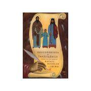 Descoperirea si infatisarile Sfintilor Noi Martiri Rafail Nicolae si Irina. Vol. I