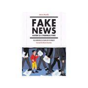 Fake news, hateri si cyberbullying