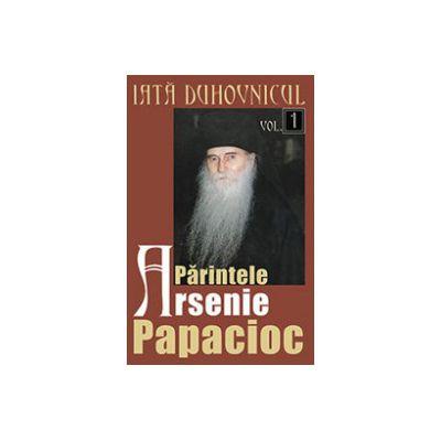 Iata duhovnicul. Parintele Arsenie Papacioc, vol. 1