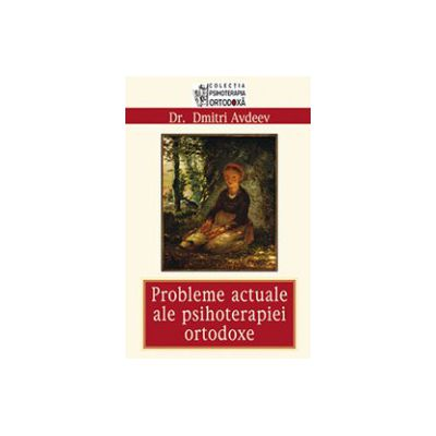 Probleme actuale ale psihoterapiei ortodoxe